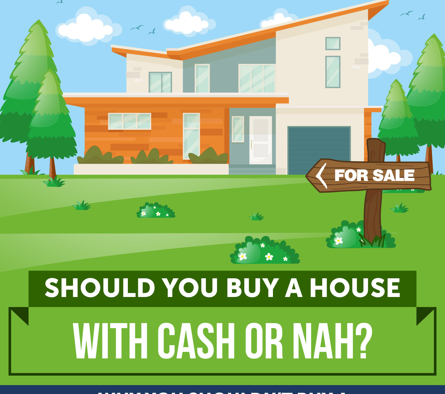 Buying a House with Cash: Good Idea or Nah? (Infographic Below)